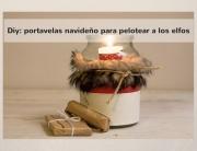 diy portavelas para pelotear a los elfos pangala