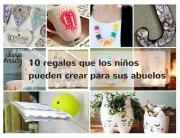 10 regalos que los niños pueden crear