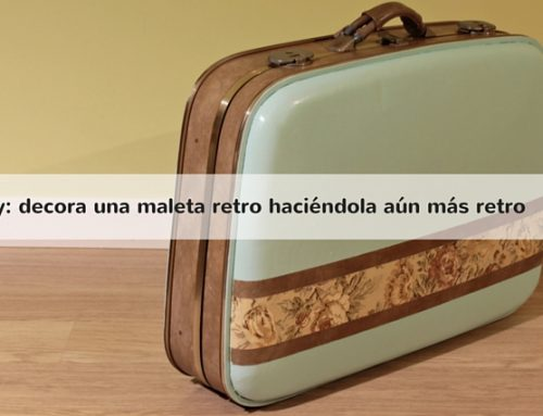 Diy: convertir una maleta retro en otra más retro aún